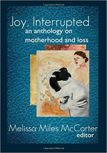 Joy, Interrupted edited by Melissa Miles McCarter